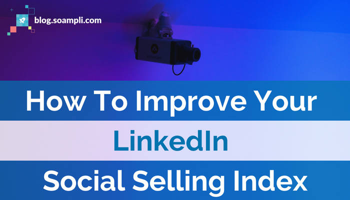 How to Improve Your LinkedIn Social Selling Index [INFOGRAPHIC]